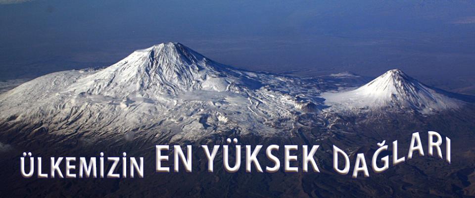 Ülkemizin En Yüksek Dağları