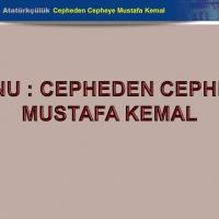 Cepheden Cepheye Mustafa Kemal